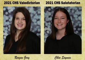 From left: Reagan Gray has earned the distinction of CHS 2021 Valedictorian while Chloe Sayman has earned 2021 Salutatorian.
